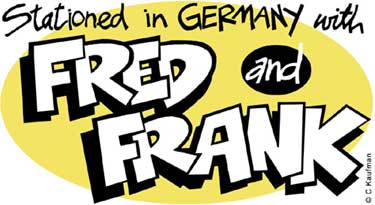 Fred and Frank - When They Were Kids, comics, cartoons,stationed in germany with fred and frank
