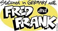 "The official website for the ""Stationed in Germany with Fred and Frank"" cartoons created by Charles Kaufman."